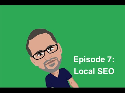 Episode 7: Local SEO - SEO For Beginners