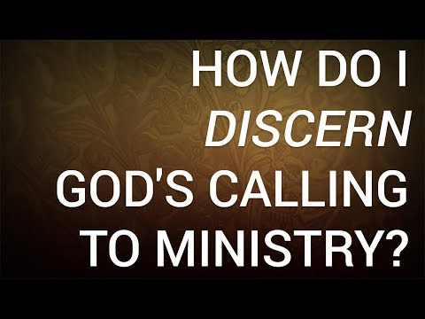 How Do I Discern God's Calling to Ministry?