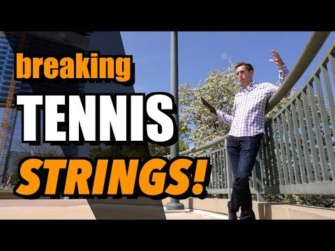 Breaking Tennis Strings!