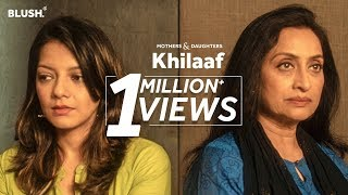 Khilaaf Mothers Daughters Ft Navni Parihar And Ishita Sharma Blush