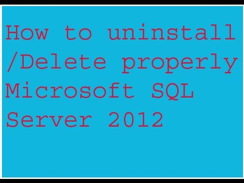 How to uninstall/Delete Microsoft SQL Server2012