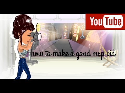 How To Make A Good Msp Video 2017!