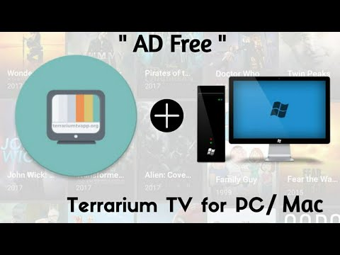 TERRARIUM TV FOR PC, MAC AND LINUX(REUPLOADED) | AD FREE | LATEST DEC 2017