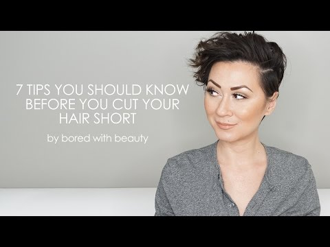 7 TIPS YOU SHOULD KNOW BEFORE YOU CUT YOUR HAIR SHORT