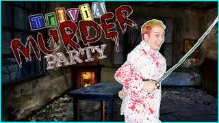 Trivia Murder Party With You Guys!