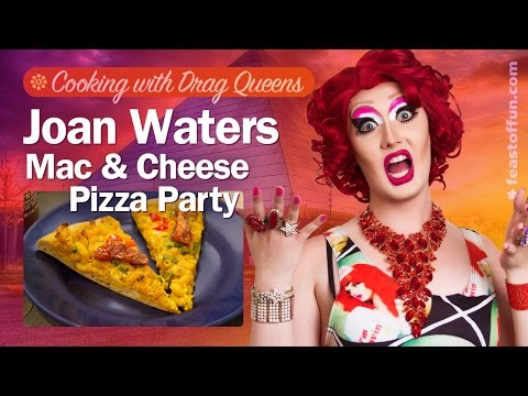 Joan Waters - Mac n Cheeze Pizza Party - Cooking w/ Drag Queens