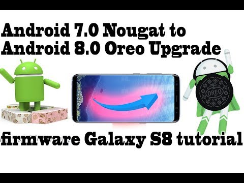 Official Android 7.0 Nougat to Android 8.0 Oreo Upgrade Galaxy S8 tutorial; installing Oreo firmware