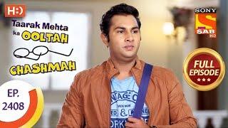 Taarak Mehta Ka Ooltah Chashmah - Ep 2408 - Full Episode - 21st February, 2018