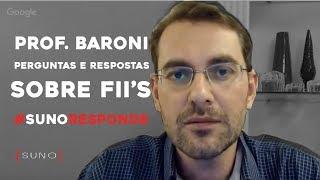 #sunoresponde Com O Prof Baroni - Perguntas E Respostas Sobre Fundos Imobiliários - 15/11/2018