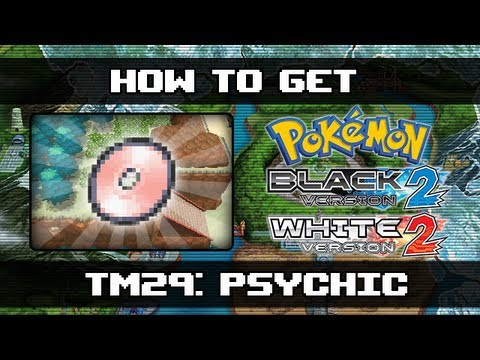 Pokemon Black 2 and White 2 | How To Get Psychic (TM29)