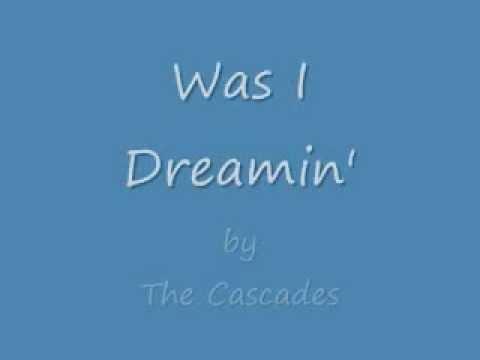 The Cascades - Was I Dreamin'