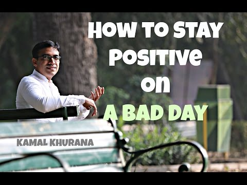 """How-to Stay Positive on a Bad Day (""""Stay Positive on a Bad Day"""")"""