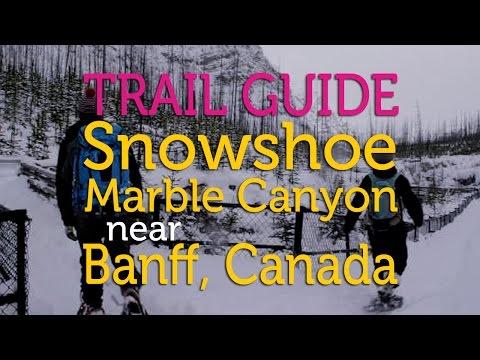 Trail Guide: Snowshoe Marble Canyon near Banff, Canada