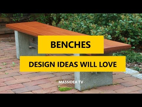 55+ Awesome Benches Design Ideas You Will Love to Build 2017