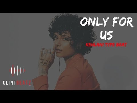 Kehlani Type Beat 2018 - Only For Us (Prod By ClintBeatz)