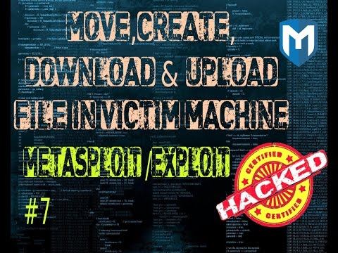 Metasploit  #7:  Download ,upload,create folder and files in Windows machine