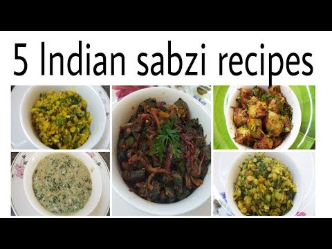 5 Indian sabzi recipes/quick&tasty side dishes for chapati & roti