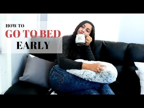 HOW TO GO TO BED EARLY | 17 TIPS