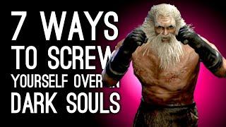 7 Easiest Ways to Screw Yourself Over in Dark Souls