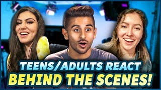 TEENS & ADULTS REACT: BEHIND THE SCENES!