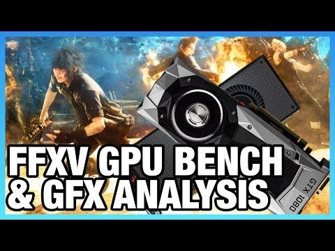 FFXV GPU Benchmark & Technical Graphics Analysis