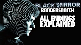 BANDERSNATCH (2018) ALL Endings Explained (Including
