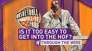 Is It Too Easy To Get Into The Basketball Hall of Fame | Through The Wire