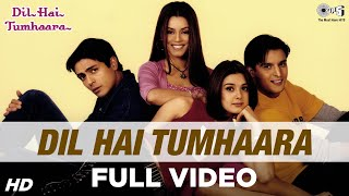 Dil Hai Tumhaara - Dil Hai Tumhaara | Preity, Arjun & Jimmy Shergill | Alka, Kumar Sanu & Udit