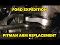 Pitman Arm Replacement...It can be done...Just Simple tools. 2000 Expedition 4X4