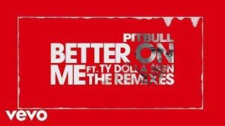 Pitbull - Better On Me (Wideboys Birmingham Organ Mix (Audio)) ft. Ty Dolla $ign
