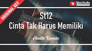 cinta tak harus memiliki - st12 (akustik karaoke)