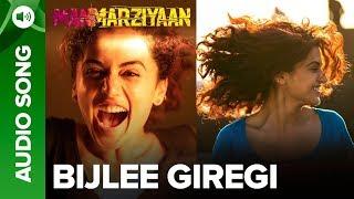 Bijlee Giregi | Full Audio Song | Manmarziyaan | Amit Trivedi, Shellee | Abhishek, Taapsee