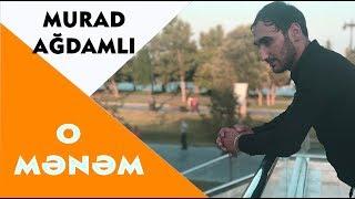 Murad Ağdamlı  - O Mənəm 2018 / Official Audio