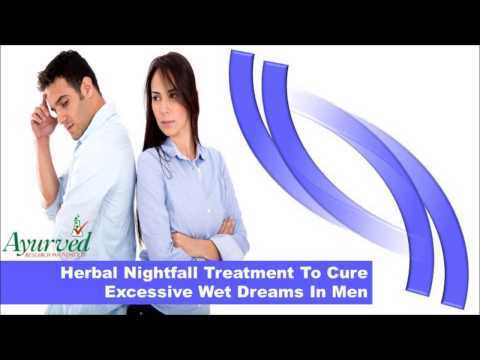 Herbal Nightfall Treatment To Cure Excessive Wet Dreams In Men