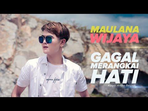 Download Lagu Maulana Wijaya Gagal Merangkai Hati Mp3
