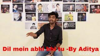 Dil Mein Abhi Bhi Tu - By Aditya