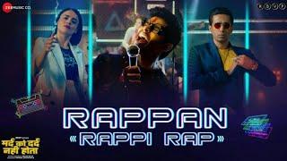 """Rappan """"Rappi Rap""""-Mard ko dard nahi hota hain"""