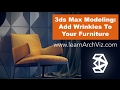 3ds Max Modeling Tutorial:  Adding Wrinkles To Your Furniture - Cut Tool & Cloth Modifier