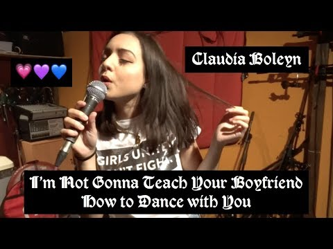 💗💜💙I'm Not Gonna Teach Your Boyfriend How To Dance With You -  Black Kids Cover by Claudia Boleyn