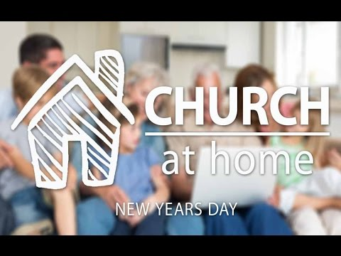 Church At Home New Years Service