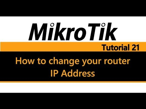 MikroTik Tutorial 21 - How to Change your router IP Address