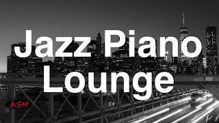 【Jazz Piano】Relaxing Piano Music - Piano Instrumental Music - Music for relax,work,Study