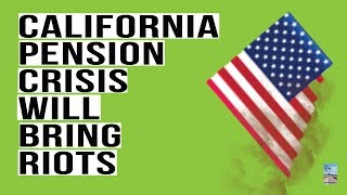 California's PENSION CRISIS in 2018! Get Ready For Announcement of CUTS To Your Pension!