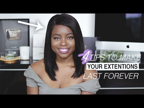 4 TIPS TO MAKE YOUR WIGS/EXTENSIONS/WEAVES LAST FOREVER!