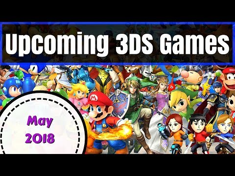 Upcoming 3DS Games | May 2018