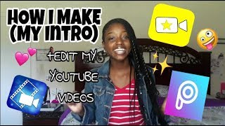HOW I MAKE MY INTRO+Edit My YouTube Videos