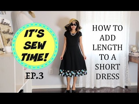 HOW TO ADD LENGTH TO A SHORT DRESS