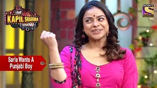 Sarla Wants To Marry A Punjabi Boy - The Kapil Sharma Show