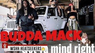 "Budda Mack Feat Philthy Rich ""Get Ya Mind Right"" (WSHH Heatseekers - Official Music Video)"