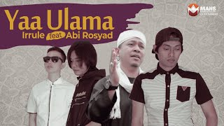 Irrule Featuring Abi Rosyad - Ya Ulama (Official Music Video)
